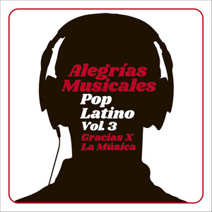 Alegrías Musicales: Pop Latino, Vol. 3 album