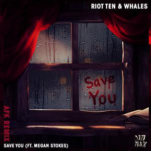 Save You (feat. Megan Stokes) [AFK Remix]