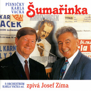 Josef Zíma - Šumařinka (Písničky Karla Vacka)