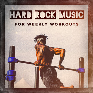 Hard Rock Music for Weekly Workouts album