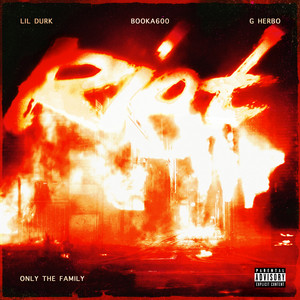 Riot (with Lil Durk & Booka600 feat. G Herbo)