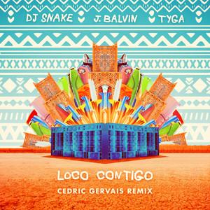 Loco Contigo (with J. Balvin & Tyga) [Cedric Gervais Remix]