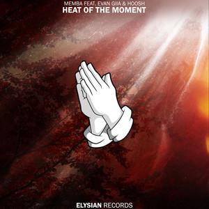 Heat of the Moment (feat. EVAN GIIA & Hoosh)