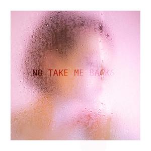 No Take Me Backs