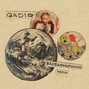 QADIR (BADBADNOTGOOD Remix)
