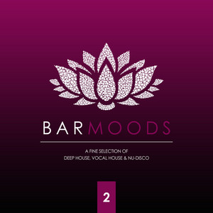 Bar Moods 2 (A Fine Selection of Bar Sounds from Deep House to Vocal House & Nu-Disco)