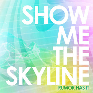 Show Me The Skyline