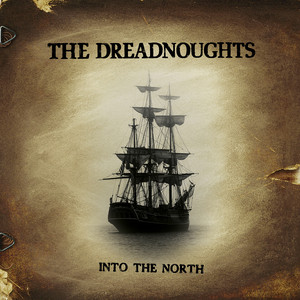 Into the North - The Dreadnoughts