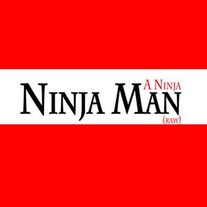 A Ninja (raw)