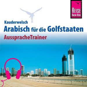 Reise Know-How Kauderwelsch AusspracheTrainer Arabisch für die Golfstaaten Audiobook