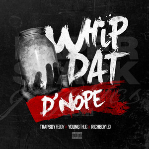 Whip Dat D'nope (feat. Young Thug)