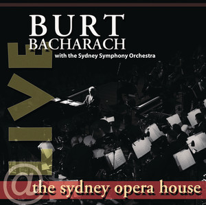 Live At The Sydney Opera House - Burt Bacharach