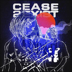 Cease2exist