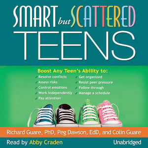 Smart but Scattered Teens (Unabridged) Audiobook
