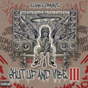 Shut up and Vibe III