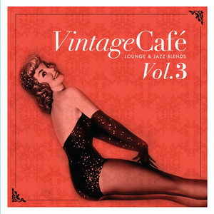Vintage Café Vol. 3 - Lounge & Jazz Blends album