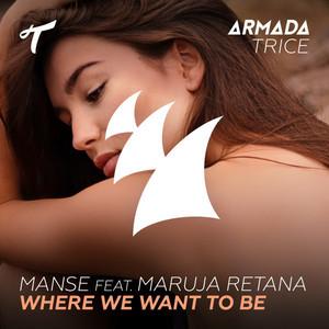 Where We Want to Be (feat. Maruja Retana)