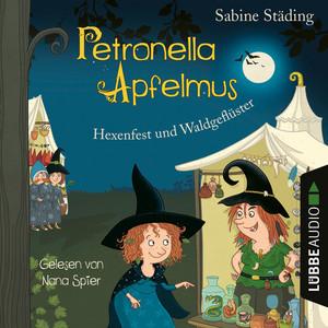 Hexenfest und Waldgeflüster - Petronella Apfelmus, Band 7 (Gekürzt) Audiobook