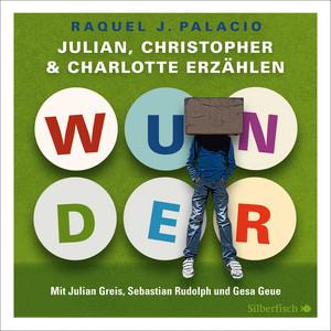 Wunder. Julian, Christopher und Charlotte erzählen Audiobook