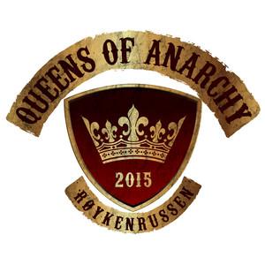 Queens Of Anarchy (Røykenrussen 2015)