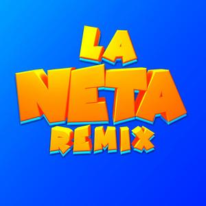 La Neta (Remix)