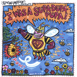 """Gotta Take Care of the Hive (fmrly """"I Was a Supa-dupa Pupa"""""""