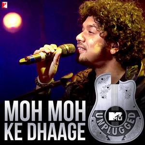 Moh Moh Ke Dhaage (MTV Unplugged)