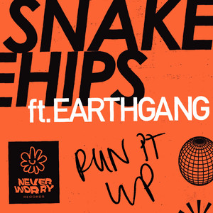 Run It Up by Snakehips, EARTHGANG