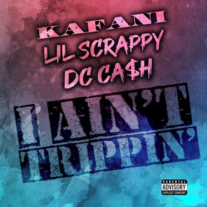 I Ain't Trippin'