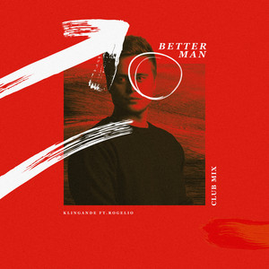 Better Man (feat. Rogelio) [Club Mix]