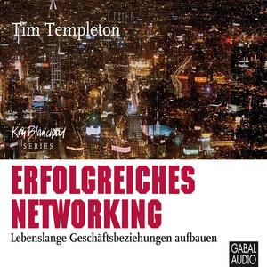 Erfolgreiches Networking (Lebenslange Geschäftsbeziehungen aufbauen) Audiobook
