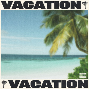 VACATION by Tyga cover art