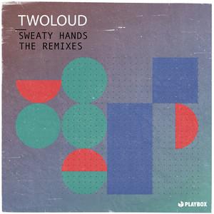 Sweaty Hands (The Remixes)