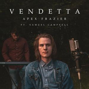 Apex Frazier ft Samuel Campsall – Vendetta (Studio Acapella)