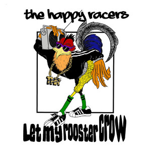 Song of the Day – Let My Rooster Crow by The Happy Racers