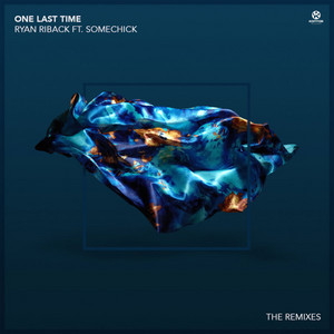 One Last Time (Remixes) [feat. some chick]
