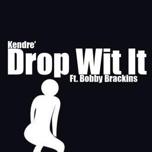 Drop Wit It