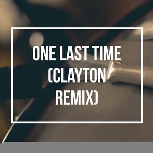 One Last Time (Clayton Remix)