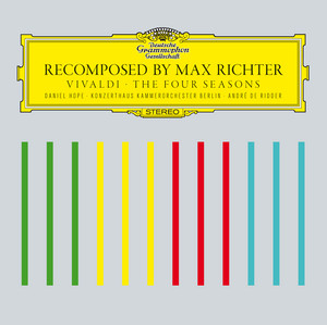 Recomposed By Max Richter: Vivaldi, The Four Seasons: Spring 1 by Max Richter, Daniel Hope, Konzerthaus Kammerorchester Berlin, Andre de Ridder