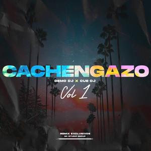 Cachengazo - Vol 1 (Remix)