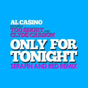 Only for Tonight (Serafin and Red Remix)