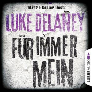 Für immer mein, Kapitel 48 by Luke Delaney, Martin Keßler