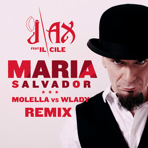 Maria Salvador (with Il Cile) [Molella vs. Wlady Remix]