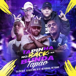 Tapinha no Back e na Bunda Tapão (feat. DJ Jéh Du 9, DJ J2 & DJ Alex BNH)