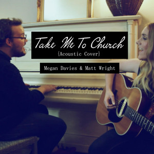 Take Me To Church (Acoustic Cover) feat. Matt Wright