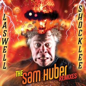 Laswell/Shocklee: The Sam Huber Remixes album