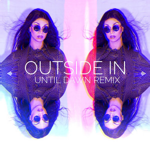 Outside In (Until Dawn Remix)