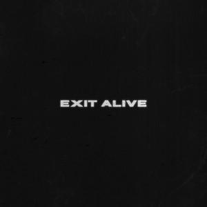 Exit Alive