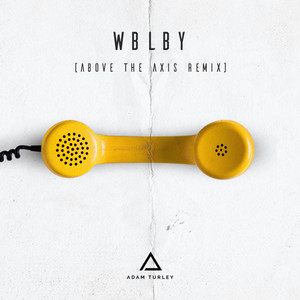 WBLBY (Above The Axis Remix)