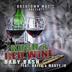 Kush N Red Wine (feat. Baeza & Marty Jr)